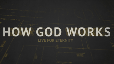 HOW GOD WORKS - Part 5