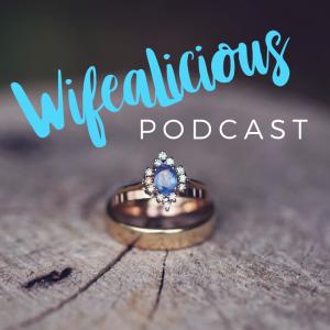 WifeAlicious Podcast