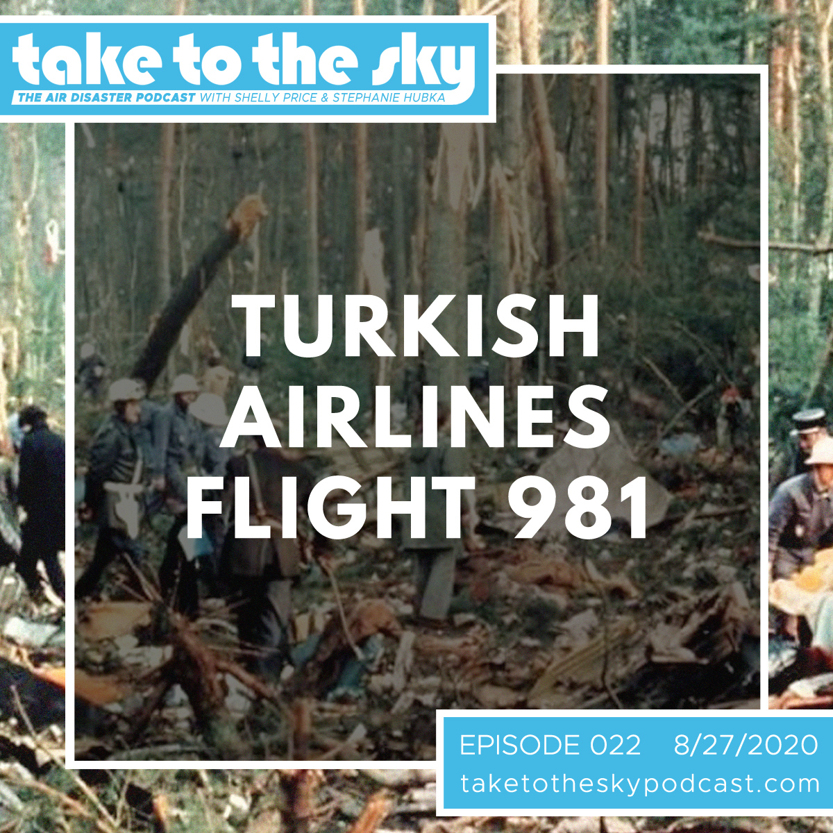 Take to the Sky Episode 022: Turkish Airlines Flight 981