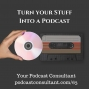 Artwork for Turn Your Stuff Into a Podcast