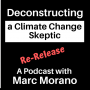 Artwork for Deconstructing a Climate Skeptic (Re-release):  The Marc Morano Podcast
