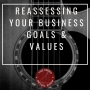 Artwork for Reassessing Your Business Goals & Values