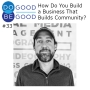 Artwork for #33 How Do You Build a Business That Builds Community?