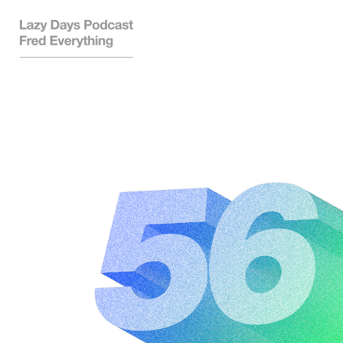 Lazy Days Podcast Fifty Six