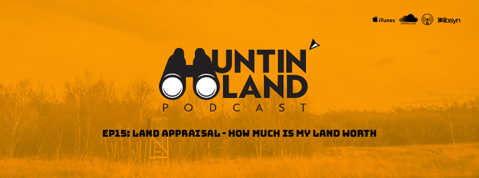 Huntin Land | Ep15 | Land Appraisal