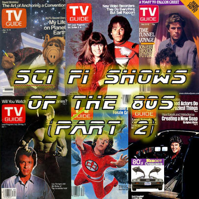 Sci Fi TV Shows in the 80s (part 2)
