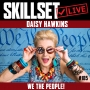 Artwork for Skillset Live Episode #185: Daisy Hawkins - We The People!