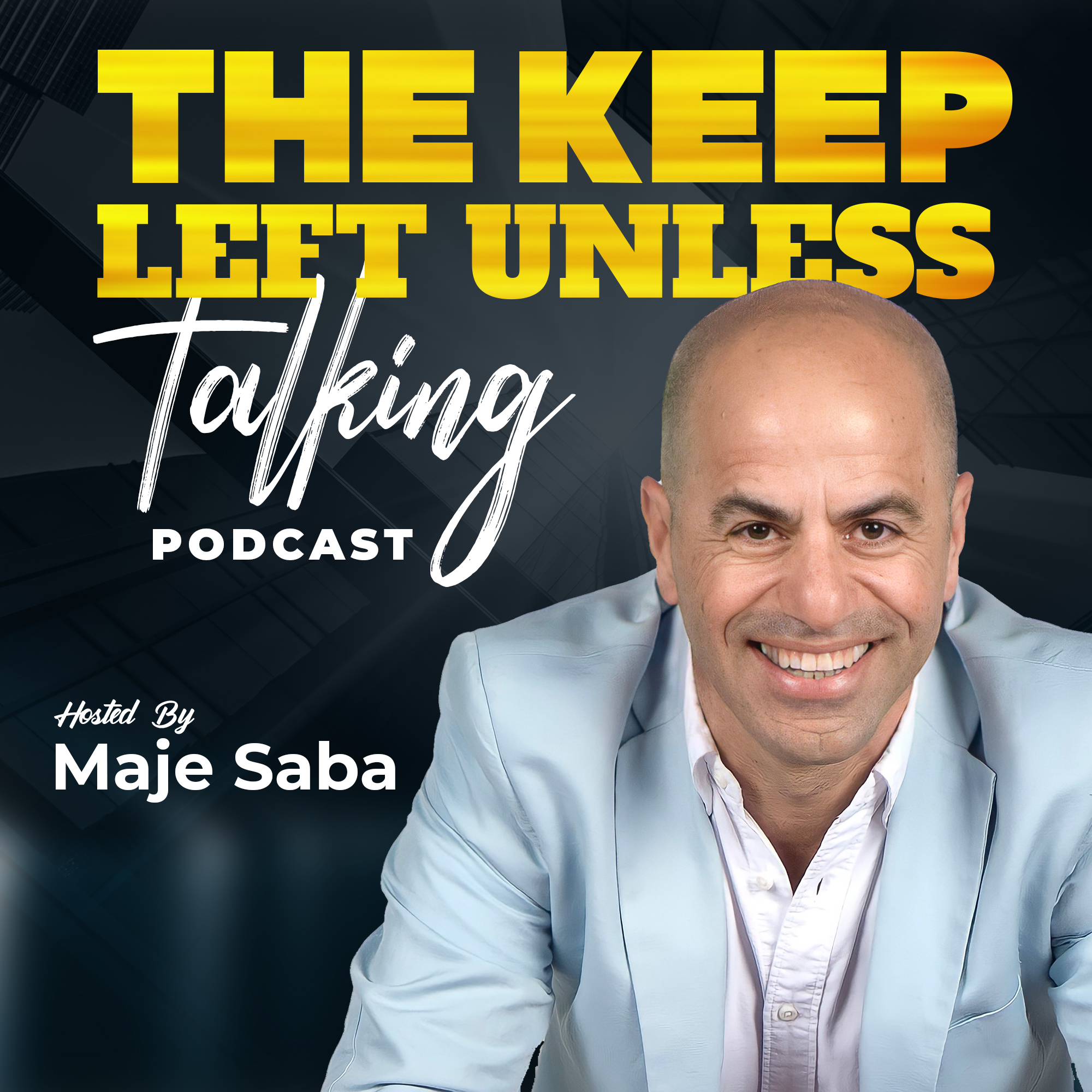 The Keep left unless talking Podcast with Maje Saba. show art