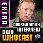 DWO WhoCast Interview Special - Andrew Smith - Doctor Who Podcast