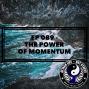 Artwork for Ep 089 - The Power of Momentum