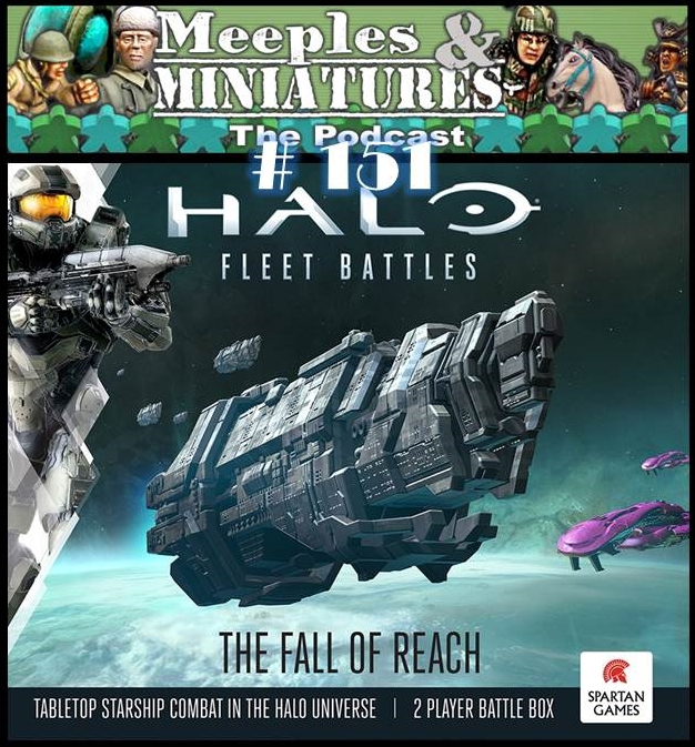 Meeples & Miniatures - Episode 151 - Halo Fleet Battles