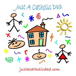Just A Catholic Dad 16: Please Slow Down!