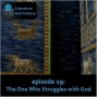 Artwork for Episode 19: The One Who Struggles with God (The Historical Books and Biblical Archaeology)