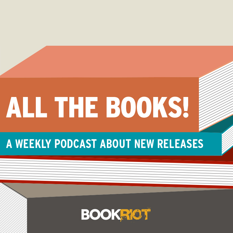 All The Books Podcast Episode 38 New Releases For Jan 26 2016