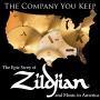 Artwork for The Company You Keep: The Epic Story of Zildjian and Music in America