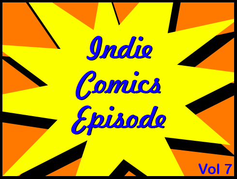 Cammy's Comic Corner - Indie Comics Episode - Vol. 7