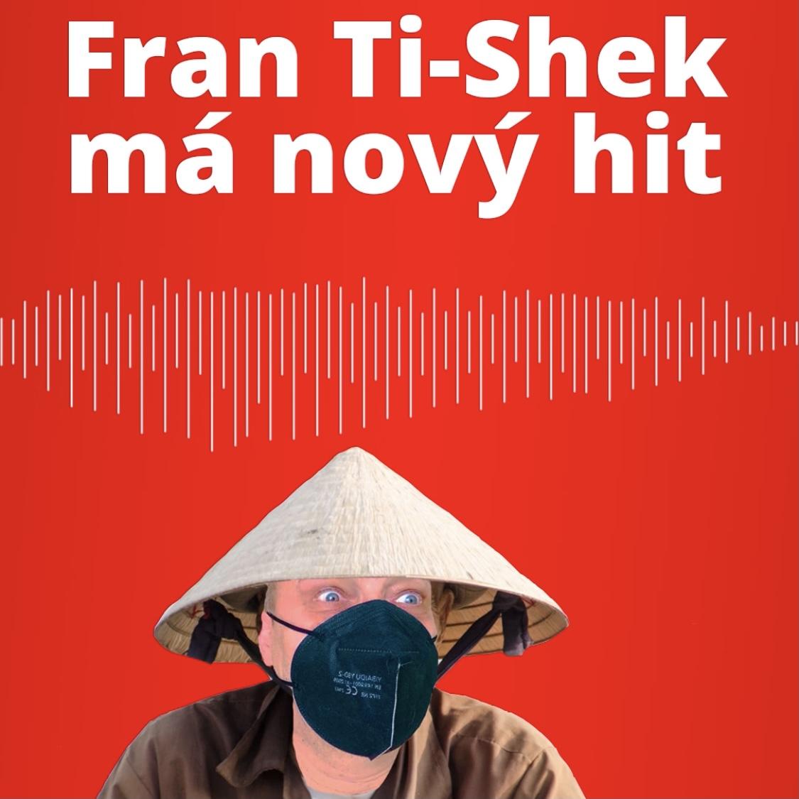 RANNÍ KISS - Fran Ti-Shek má nový hit