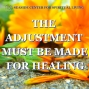 Artwork for 04-07-19 The Adjustment Must Be Made for Healing