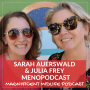 Artwork for 21 Podcasting in midlife with Sarah Auerswald and Julia Frey of Menopodcast