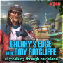 Artwork for 240: Galaxy's Edge with Amy Ratcliffe