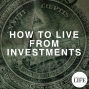 Artwork for 378 How To Live From Investments