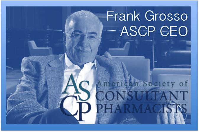 Transforming Senior Care - ASCP CEO Frank Grosso, RPh. Pharmacy Podcast Episode 230