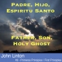 Artwork for #3 Primeros Principios / First Principles |Padre, Hijo, Espiritu Santo / Father, Son, Holy Ghost