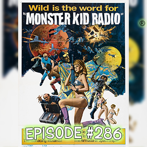 Monster Kid Radio #286 - Wild, Wild Planet and Rod Barnett