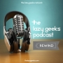 Artwork for The Lazy Geeks Podcast Rewind: Don't Call It A Comeback