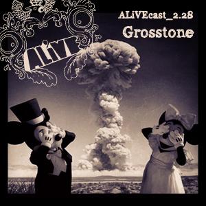 ALiVEcast_2.28 - Grosstone