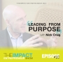 Artwork for Ep. 120 - Leading from Purpose - with Nick Craig