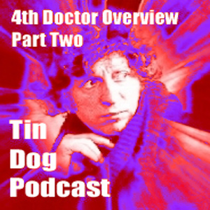 TDP 24: Part Two - Fourth Doctor Overview
