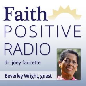 Faith Positive Radio: Bev Wright