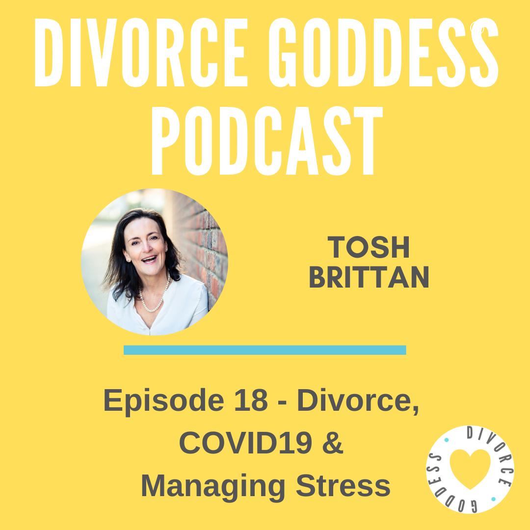 Divorce Goddess Podcast - Divorce, COVID & Managing Stress