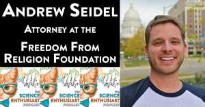 tSE 016 - Andrew Seidel, Attorney at the Freedom From Religion Foundation