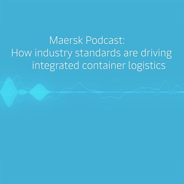 Artwork for Maersk Podcast - How industry standards are driving integrated container logistics.