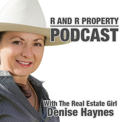 R and R Property Podcast With The Real Estate Girl Denise Haynes show image
