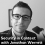 Artwork for 1. Security in Context with Jonathan Werrett