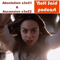 Absolution s3e21 & Ascension s3e22 AOS - 'Nuff Said: The Marvel Podcast