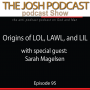 Artwork for Origins of LOL, LAWL, and LIL with Sarah Magelsen