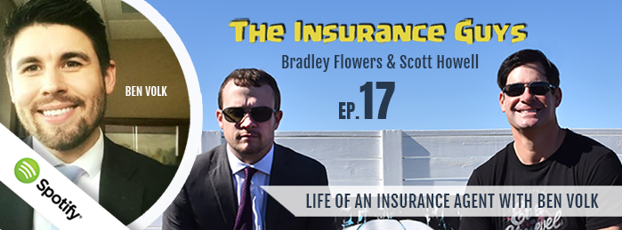 The Insurance Guys Podcast | Ep17 | Ben Volk | Life of an Insurance Agent
