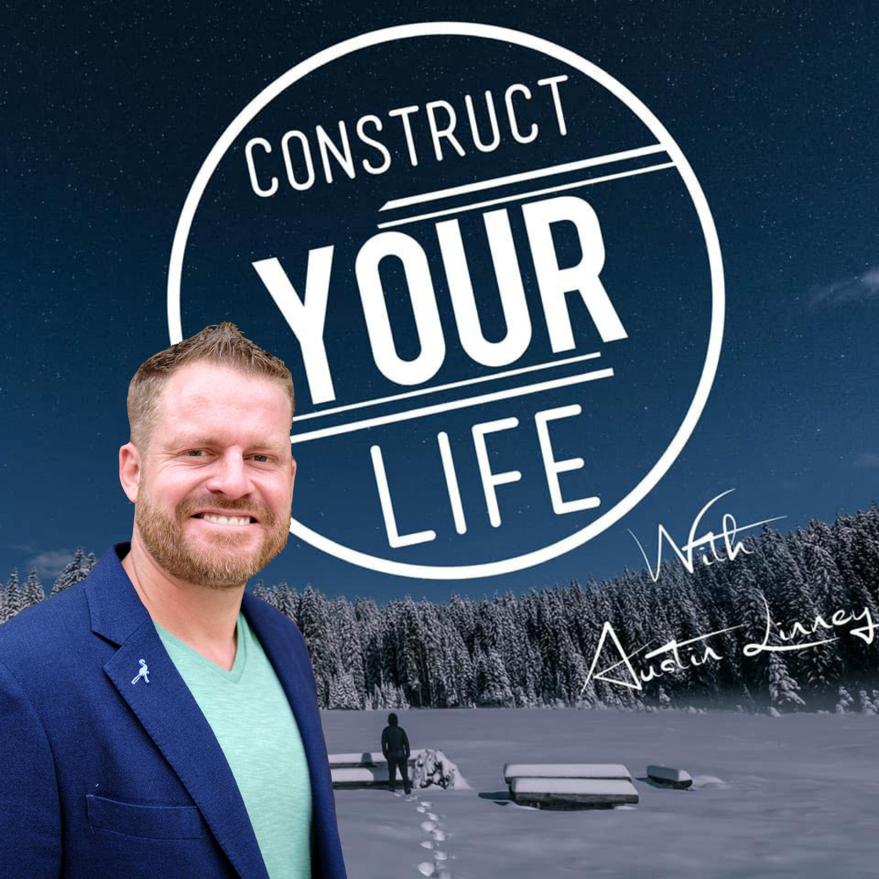 Construct Your Life With Austin Linney show art