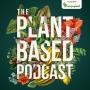Artwork for The Plant Based Podcast S2 Episode Eleven - At Sydney Royal Botanic Garden with Jimmy Turner