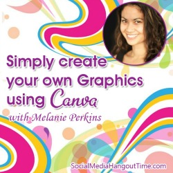 11 - Simply Create your own Graphics using Canva with Melanie Perkins