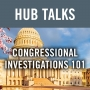 Artwork for Congressional Investigations 101: Congressional Investigations Are Political Events