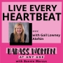 Artwork for  099 Live Every Heartbeat with Gail Lowney Alofsin