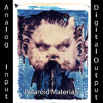 Polaroid Materials: Analog Input/Digital Output