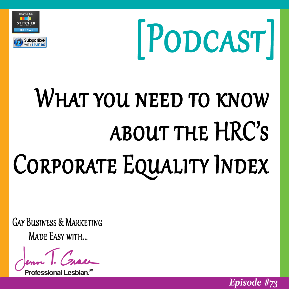 Personal Branding for the LGBTQ Professional - #73: What you need to know about the Human Rights Campaign, Corporate Equality Index