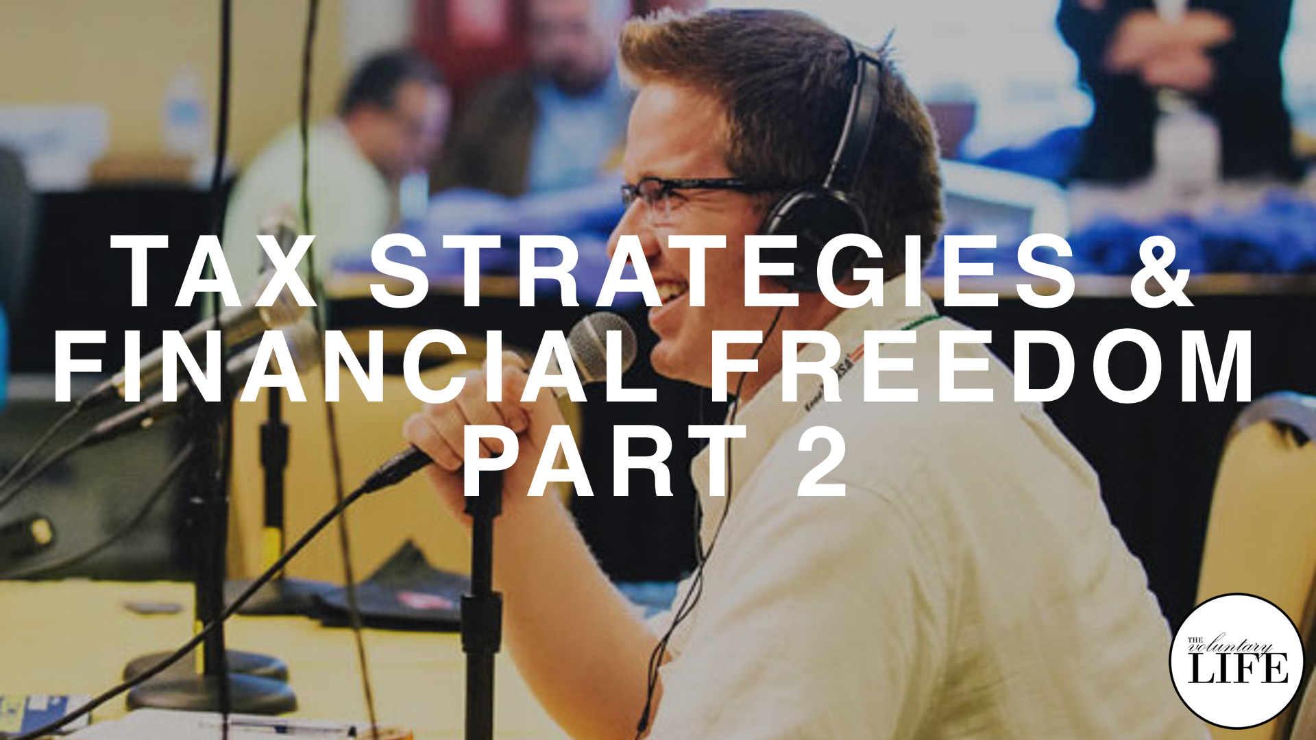 210 Tax Strategies And Financial Freedom Part 2