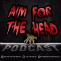 Artwork for Introducing Aim for the Head Podcast